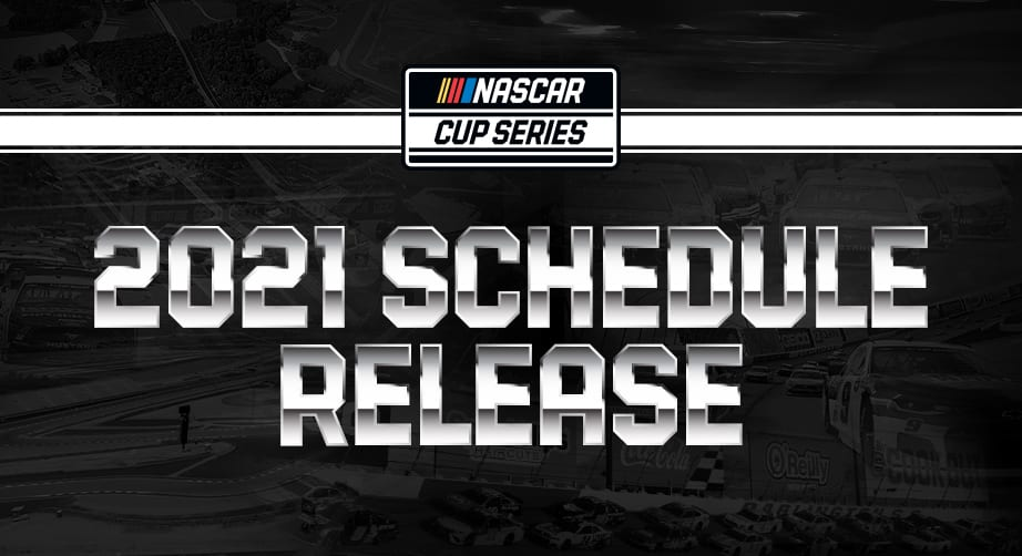 NASCAR's 2021 Cup Series schedule revealed | NASCAR